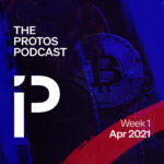 cover artwork of the Protos podcast for the first week of April 2021